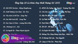 Tổng Hợp 20 Ca Khúc Hay Nhất Tháng 10/2015 Trên BXH Zing MP3 - Dưới Những Cơn Mưa