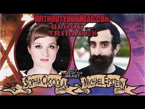 Without Your Head Podcast - Sophia Cacciola and Michael Epstein interview on Blood of the Tribades