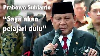 Resmi Jadi Menteri, Prabowo: Saya Pelajari Dulu Situasinya