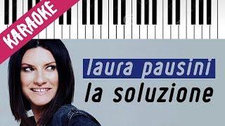 Laura Pausini | La Soluzione // Piano Karaoke con Testo