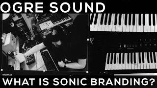 Learn Music Production & Branding Presented by: OGRE Sound | 1.0 | Sonic Branding
