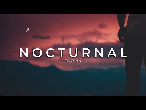 Nocturnal | A Trap Music Mix