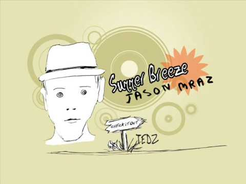 Summer Breeze (album version) with Lyrics by Jason Mraz