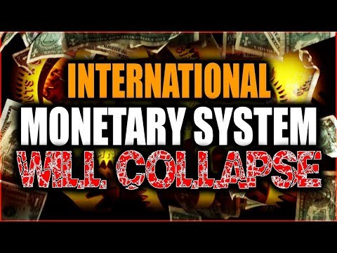 International Monetary System is too Big to Collapse but it will Collapse
