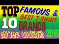 Top 10 famous and Best T Shirt Brands in the World 2018