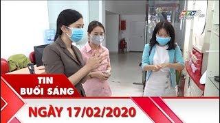 Tin Buổi Sáng - Ngày 17/02/2020 - HTV Tin Tức Mới Nhất