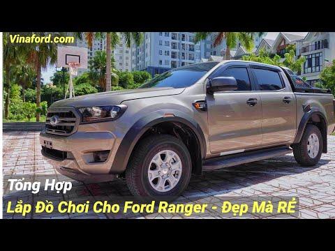 Tổng Hợp Lắp Đồ Chơi Cho Ford Ranger | Nên Xem Trước Khi Lắp