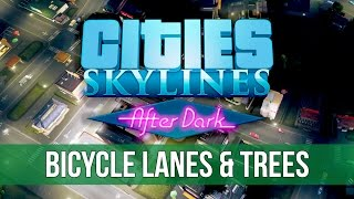 Cities: Skylines After Dark - Bicycle Lanes & Trees! (Gameplay)