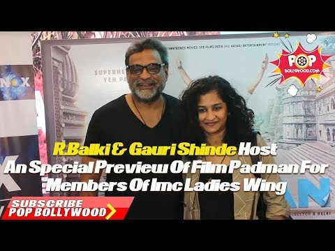 R.Balki & Gauri Shinde Host An Special Preview Of Film Padman For Members Of Imc Ladies Wing