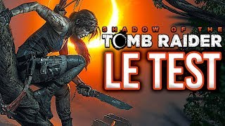 Shadow of the Tomb Raider, mon TEST ! Stagnation ou consécration ?