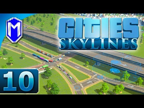 Cities Skylines - Building The Inner City Superhighway - Let's Play Cities Skylines Gameplay Part 10
