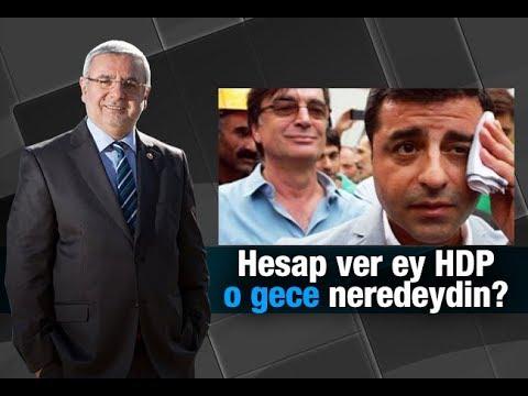 Mehmet METİNER       Hesap ver ey HDP, o gece neredeydin