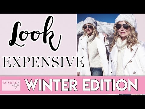 10 Ways to Look More Expensive #4: WINTER Edition!