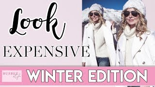 How to Look Expensive #4: WINTER Edition!