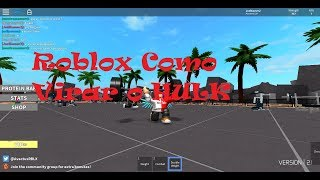 Roblox How to turn the HULK