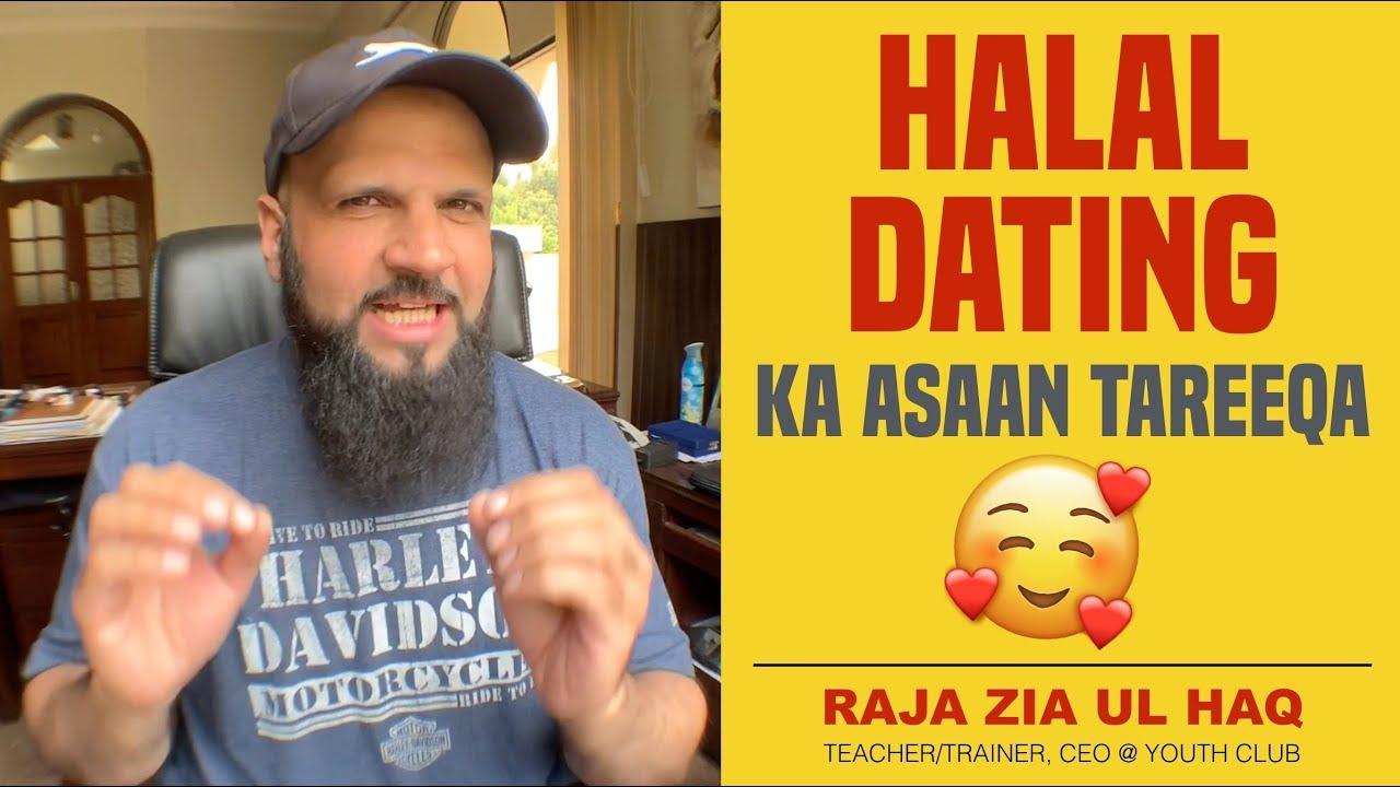 HALAL DATING?!!   By Raja Zia ul Haq