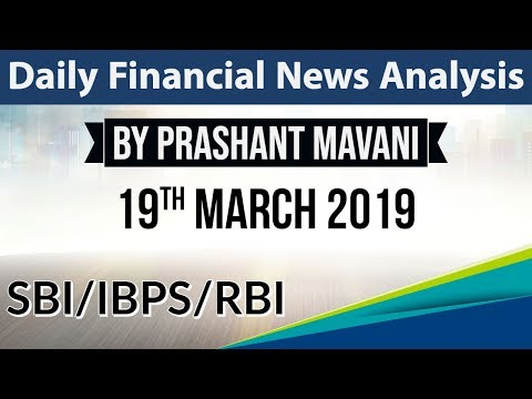 19 March 2019 Daily Financial News Analysis for SBI IBPS RBI Bank PO and Clerk