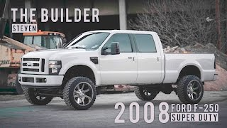 The Builder Episode P5: Steven's 2008 Ford F-250 Super Duty