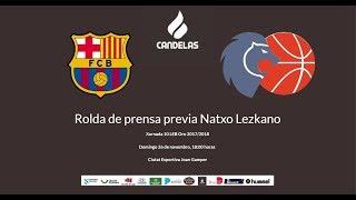 Video Lezkano RP previa FC Barcelona Lassa - Cafés Candelas Breogán 1718