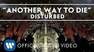 Disturbed - Another Way To Die [Audio]