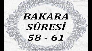 (2): Bakara Sûresi: 58. - 61. ayetleri (