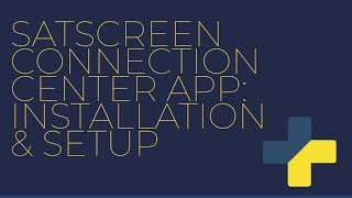 SatScreen Connection Center App: Installation and Setup