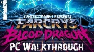 Far Cry 3  Blood Dragon - Walkthrough - Hard (Max PC Settings) Part 1 - One Stealthly Cyborg