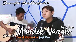 MANDEK NANGIS - CIPT.GOPY || Cover By Zainal Muttaqin & Sigit Pras ||