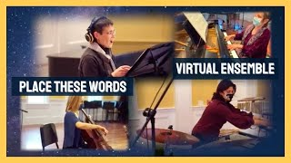 Place These Words - Virtual Ensemble - Auri Productions