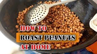How To Roast Peanuts