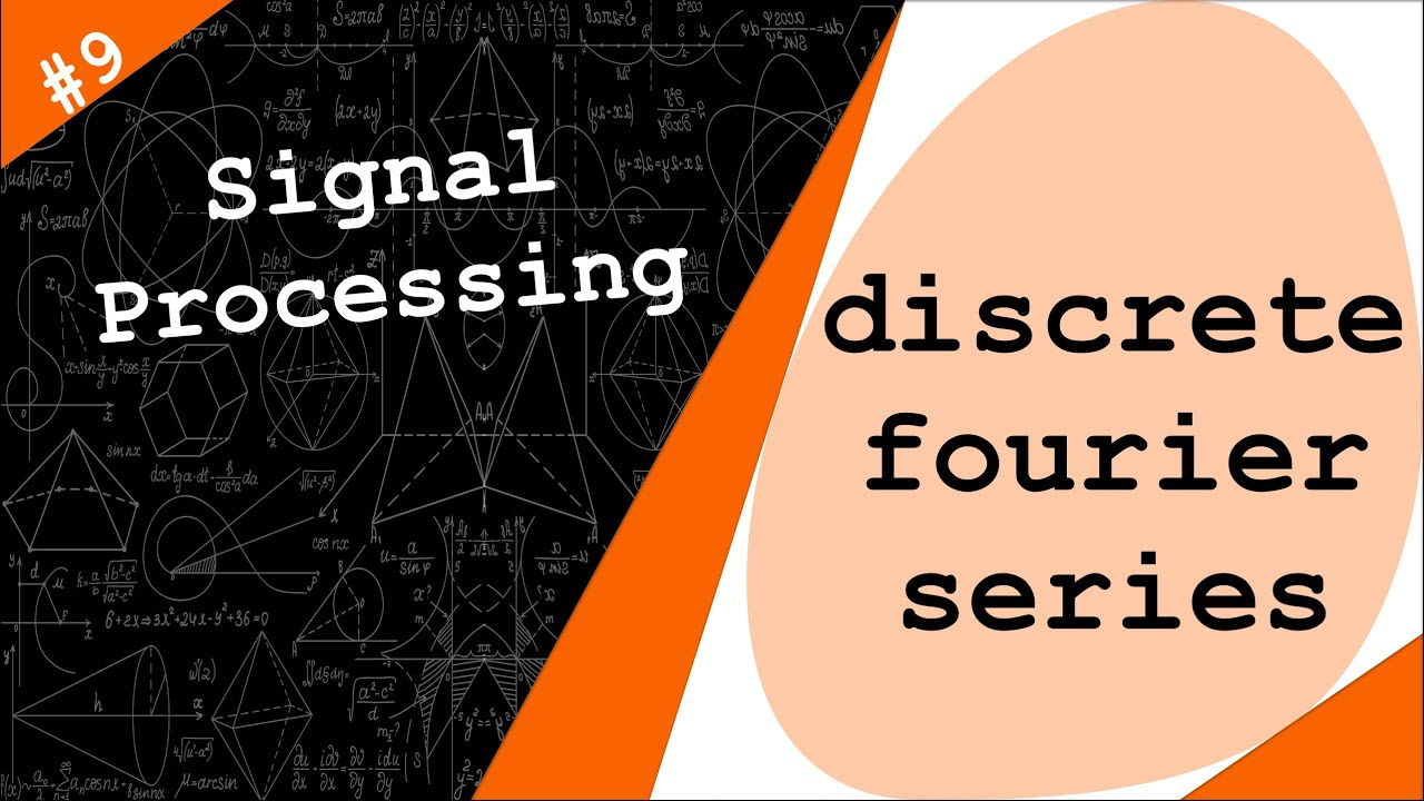 Discrete Complex Exponentials & Fourier Series   Signal Processing