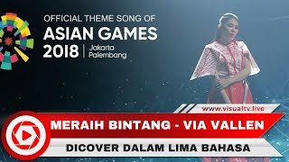Gambar cover Meraih Bintang Via Vallen Official Theme Song Asian Games Di Cover Versi Arab dan 4 Bahasa Lainnya