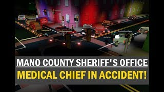ROBLOX | Mano County Sheriff's Office | MEDICAL CHIEF IN ACCIDENT!