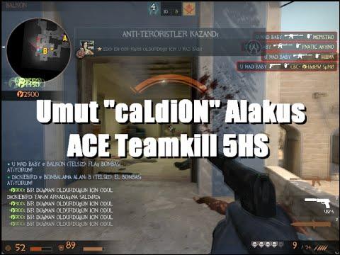 """CS GO: Umut """"caLdi0N""""Alakus Teamkill ACE 5 HS ,, (720P)"""