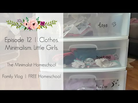 Episode 12 | Clothes. Minimalism. Little Girls. | The Minimalist Homeschool