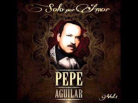 Perdono Y Olvido  - Pepe Aguilar