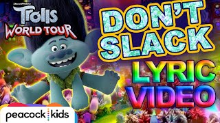 "TROLLS WORLD TOUR | ""Don't Slack"" Lyric Video"