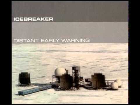 Icebreaker - Distant Early Warning System