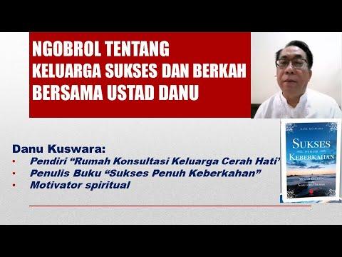 NGOBROL TENTANG KELUARGA SUKSES DAN BERKAH BERSAMA USTAD DANU