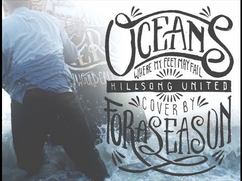 Hillsong United Oceans Where Feet May Fail  MUSIC   For A Season