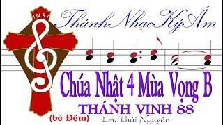 (bè Đệm) Chúa Nhật 4 Mùa Vọng năm B THÁNH VỊNH 88 Lm Thái Nguyên [Thánh Nhạc Ký Âm] TnkaBV4tnD