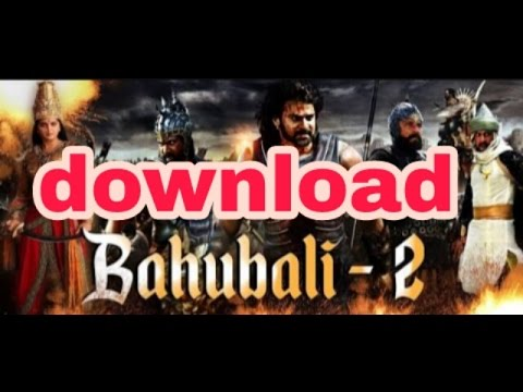 How to Bahubali 2 full movie download