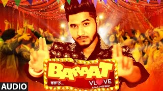 Baraat Full Song (Audio) VLove | Latest Punjabi Song 2015 | T-Series Apnapunjab