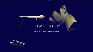 Lee&Small Mountains「タイムスリップ」【LIVE】