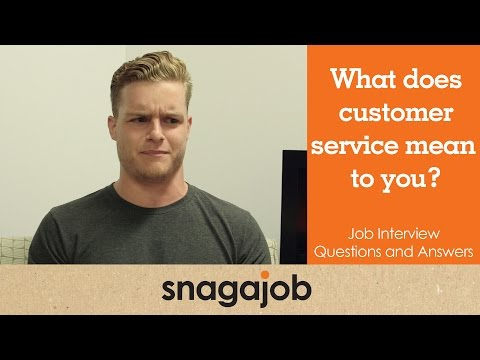 Job Interview Questions and Answers (Part 16): What does customer service mean to you?