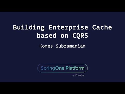 Building Enterprise Cache Based on CQRS - Komes Subramaniam, T-Mobile