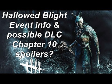 Dead By Daylight  Hallowed Blight Event News & DLC Chapter 10 Spoilers?
