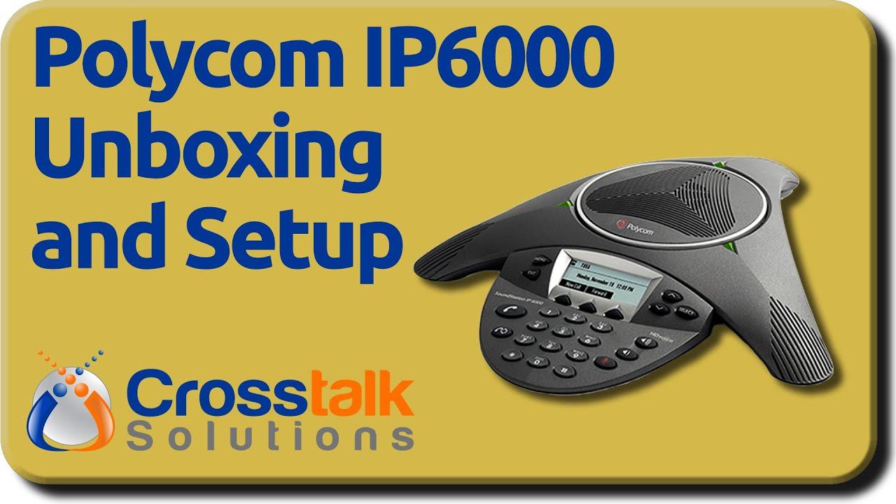 Polycom IP6000 Unboxing and Setup