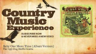 The Ugly Dog Skiffle Combo - Baby One More Time - Album Version - Country Music Experience