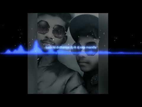 Badri Ki Dulhaniya || Dance Mix || DJ RAJA MANDLA || DJ RINKU MANDLA